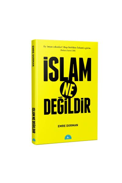 İslam Ne Değildir İslam Ne Değildir