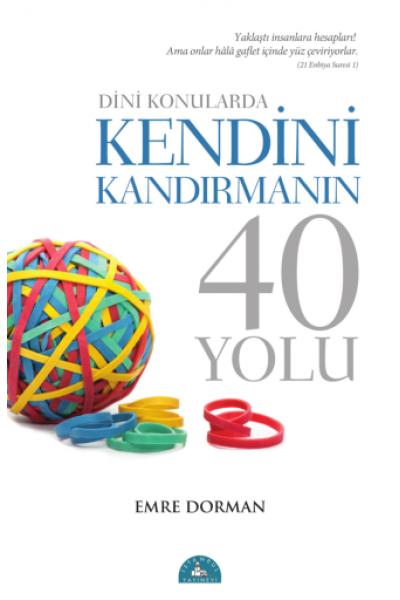 Dini Konularda Kendini Kandırmanın 40 Yolu Dini Konularda Kendini Kandırmanın 40 Yolu