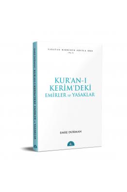 Kur'an-ı Kerim'deki Temel Emirler ve Yasaklar
