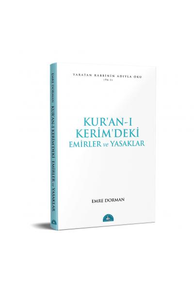 Kur'an-ı Kerim'deki Temel Emirler ve Yasaklar Kur'an-ı Kerim'deki Temel Emirler ve Yasaklar