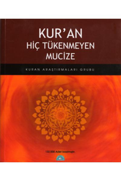 Kur'an Hiç Tükenmeyen Mucize Kur'an Hiç Tükenmeyen Mucize