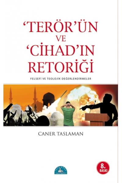 Terör'ün ve Cihad'ın Retoriği Terör'ün ve Cihad'ın Retoriği