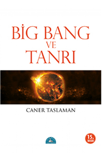 Big Bang ve Tanrı Big Bang ve Tanrı