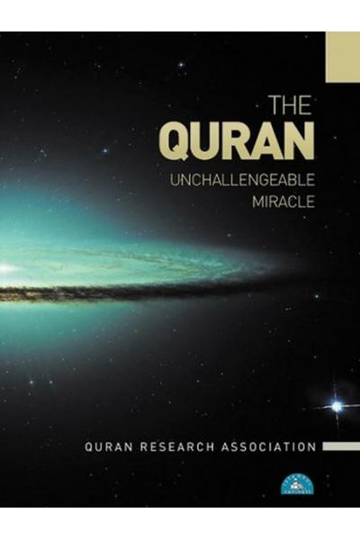 The Quran : Unchallengeble Miracle The Quran : Unchallengeble Miracle
