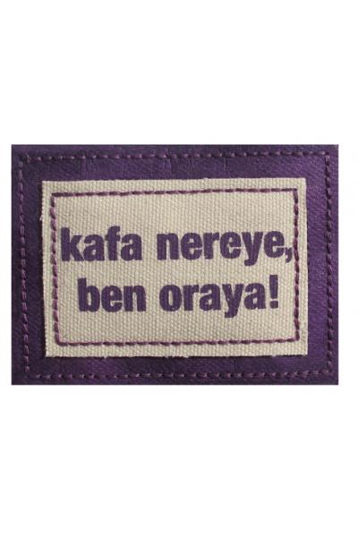 Kafa Nereye, Ben Oraya
