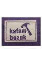 """""""Kafam Bozuk"""""""