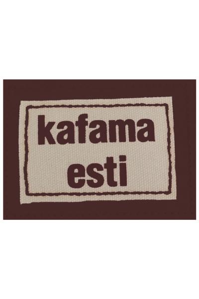 """""""Kafama Esti""""  """"Kafama Esti"""""""