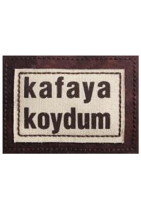 """""""Kafaya Koydum"""""""