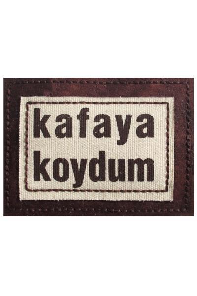 """""""Kafaya Koydum""""  """"Kafaya Koydum"""""""