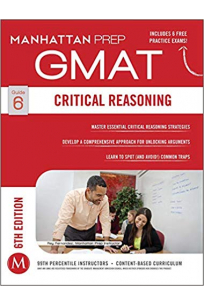 manhattan prep GMAT guide 6 CRITICAL REASONING