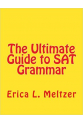 the ultimate guide to SAT grammar 2011 (erica meltzer)