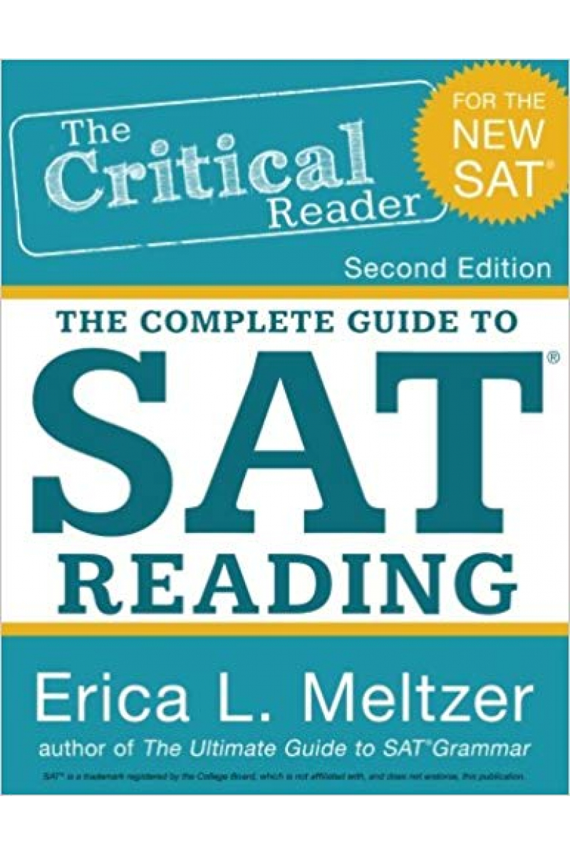 the critical reader the complete guide to SAT reading 2nd 2015 (erica meltzer)