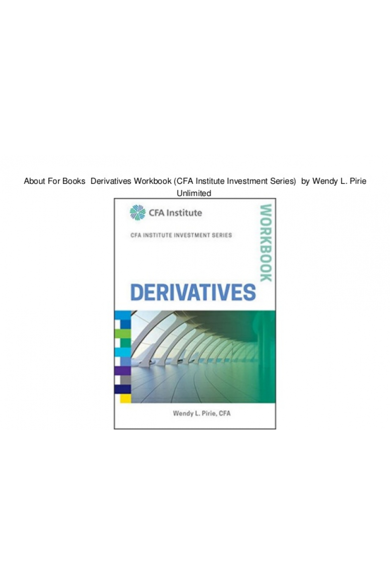 CFA institute investment series derivatives workbook 2017 (wendy pirie)