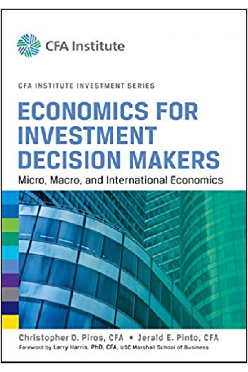 CFA institute investment series economics for investment decision makers (piros, pinto)