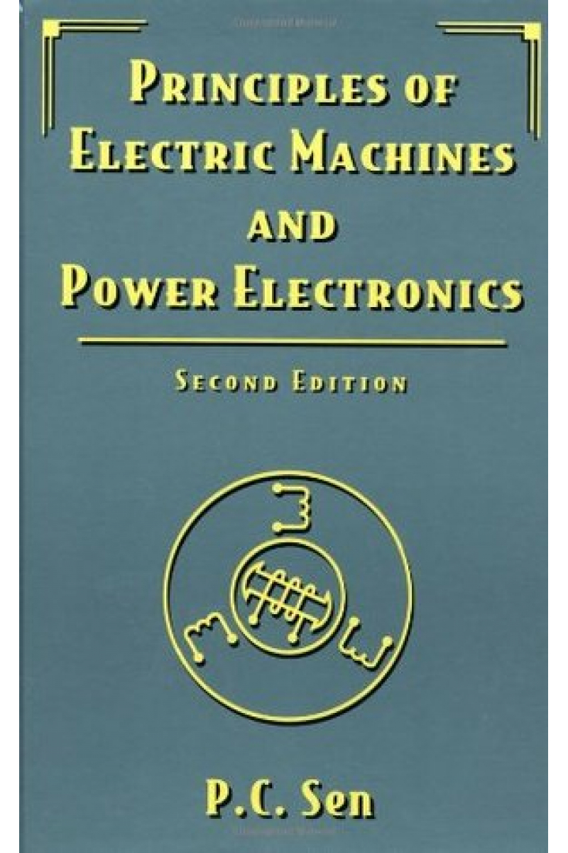 principles of electric machines and power electronics 2nd (p.c. sen)