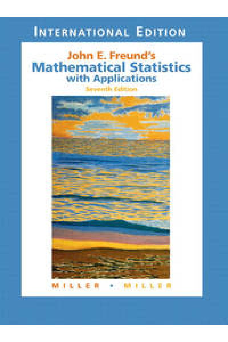 john e. freund's mathematical statistics with applications 7th (miller, miller)