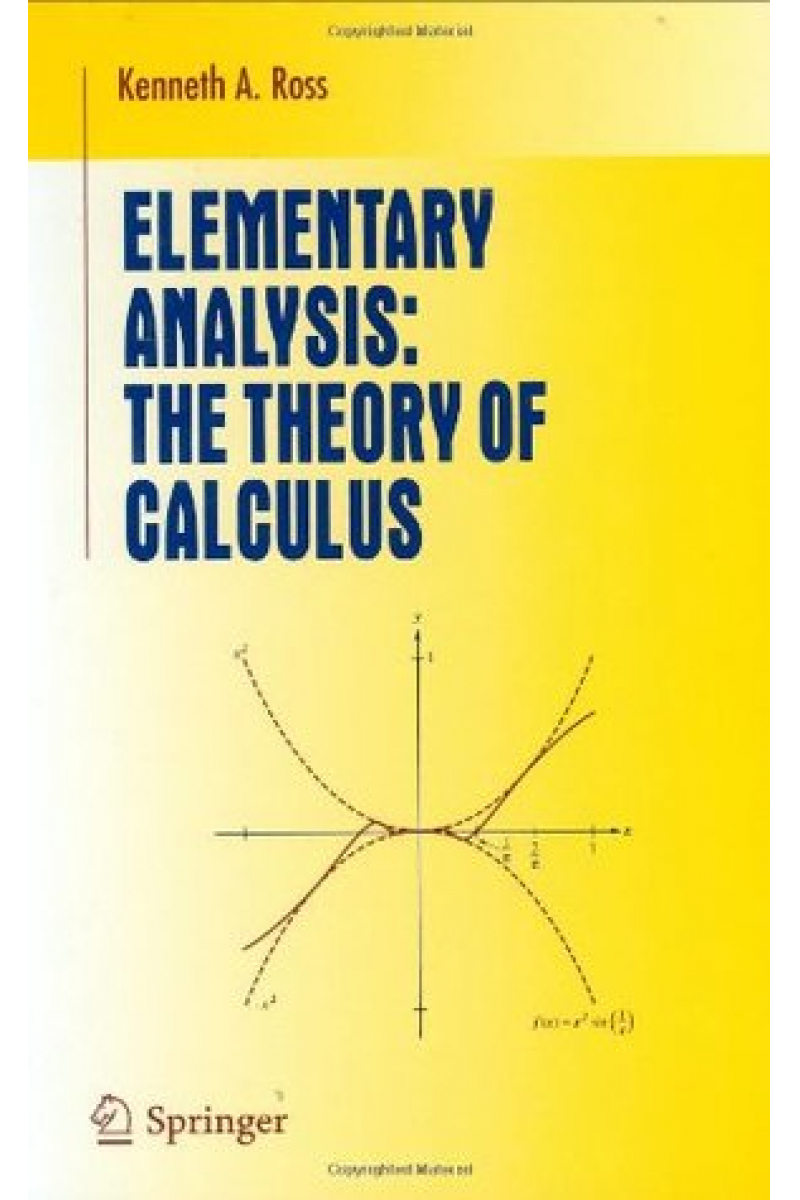 elementary analysis the theory of calculus (kenneth a. ross)