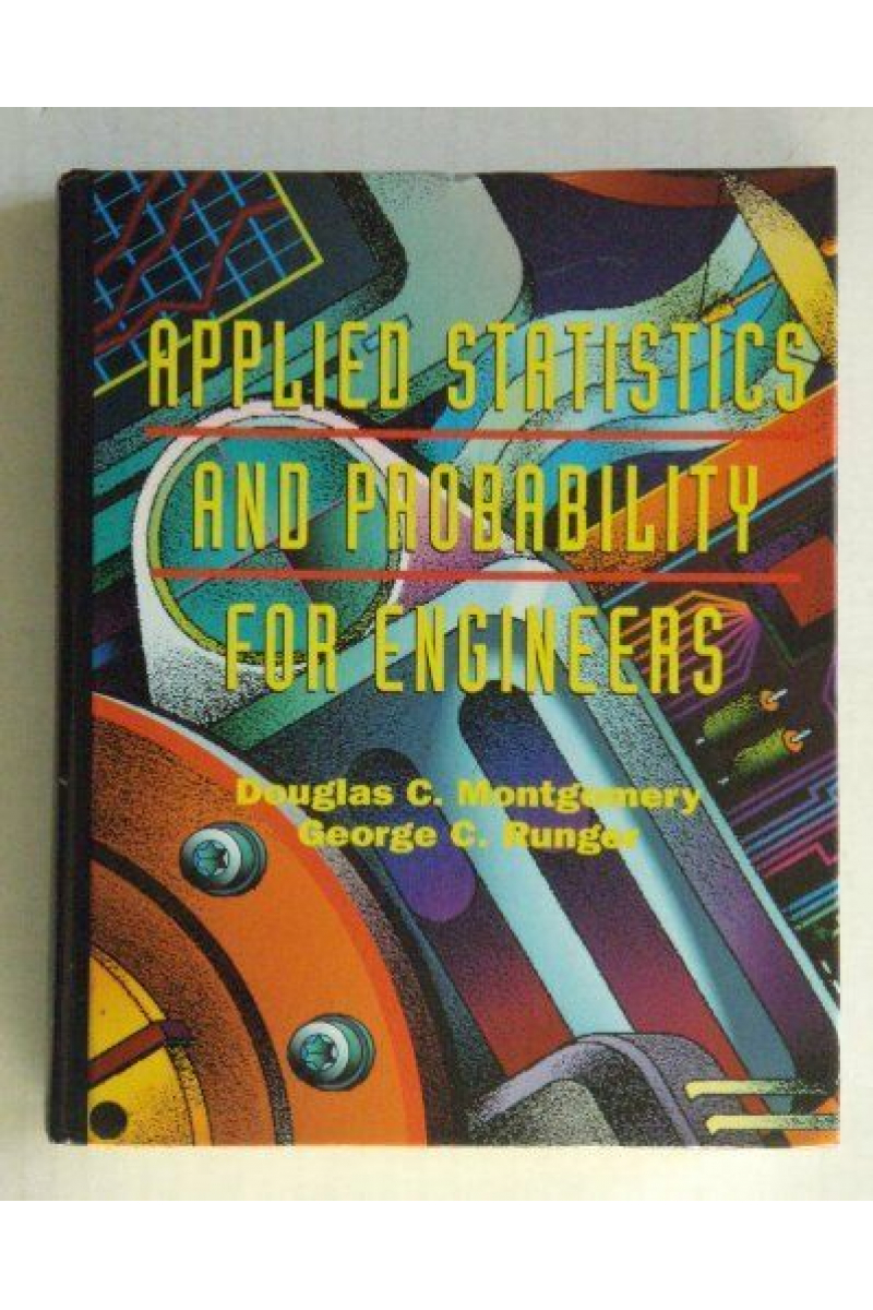 applied statistical and probability for engineers (montgomery, runger) 1994