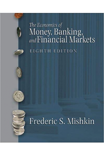 the economics of money, banking and financial markets 8th (frederic s. mishkin)