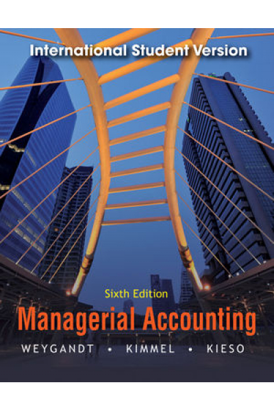 managerial accounting 6th (jerry j. weygandt, paul d. kimmel, donald e. kieso)