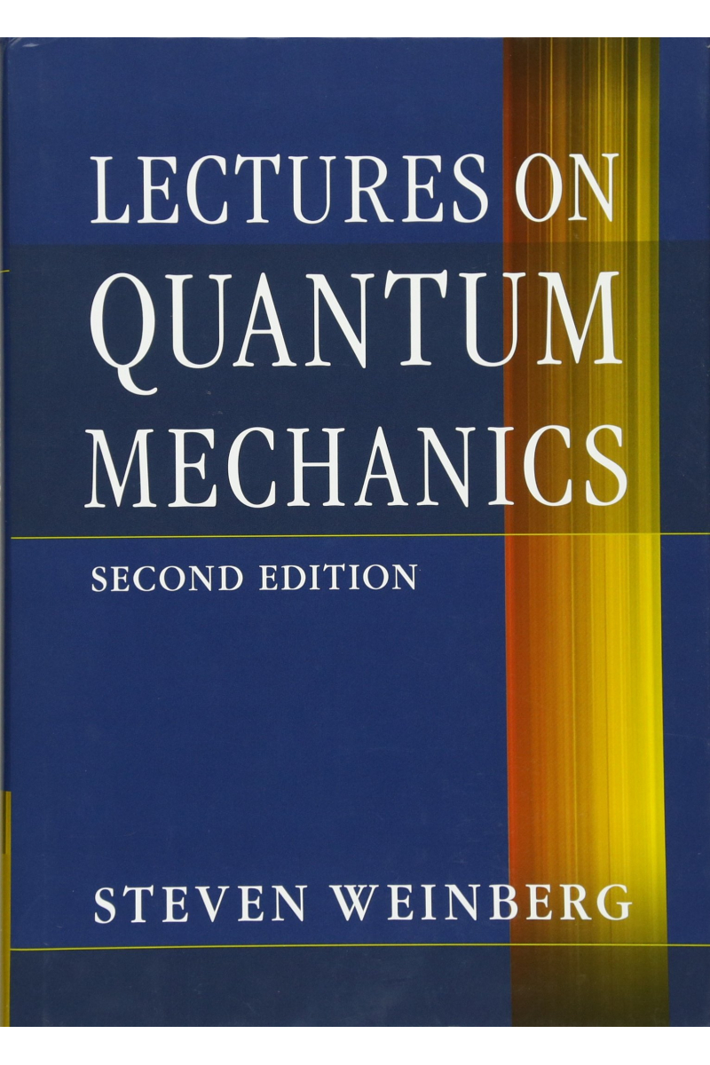 lectures on quantum mechanics 2nd (steven weinberg)