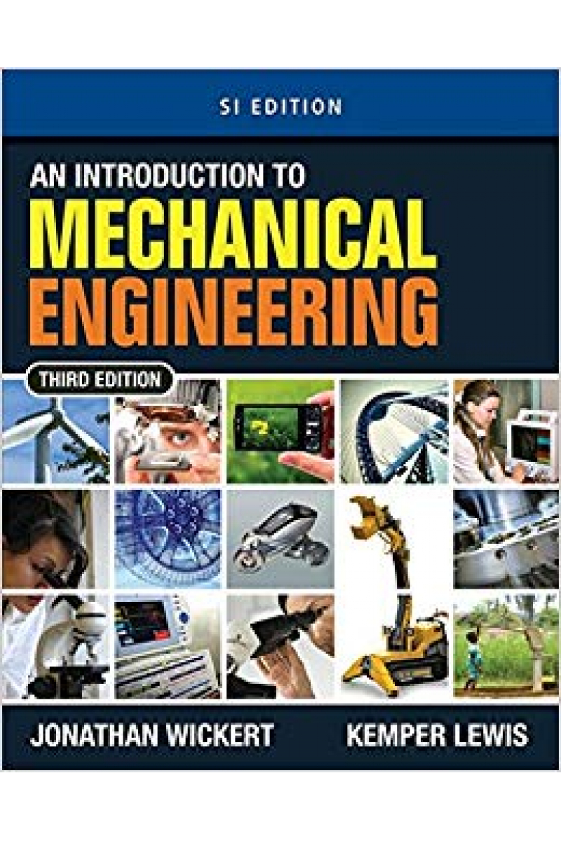 an introduction to mechanical engineering 3rd (wickert, lewis, tiwari)