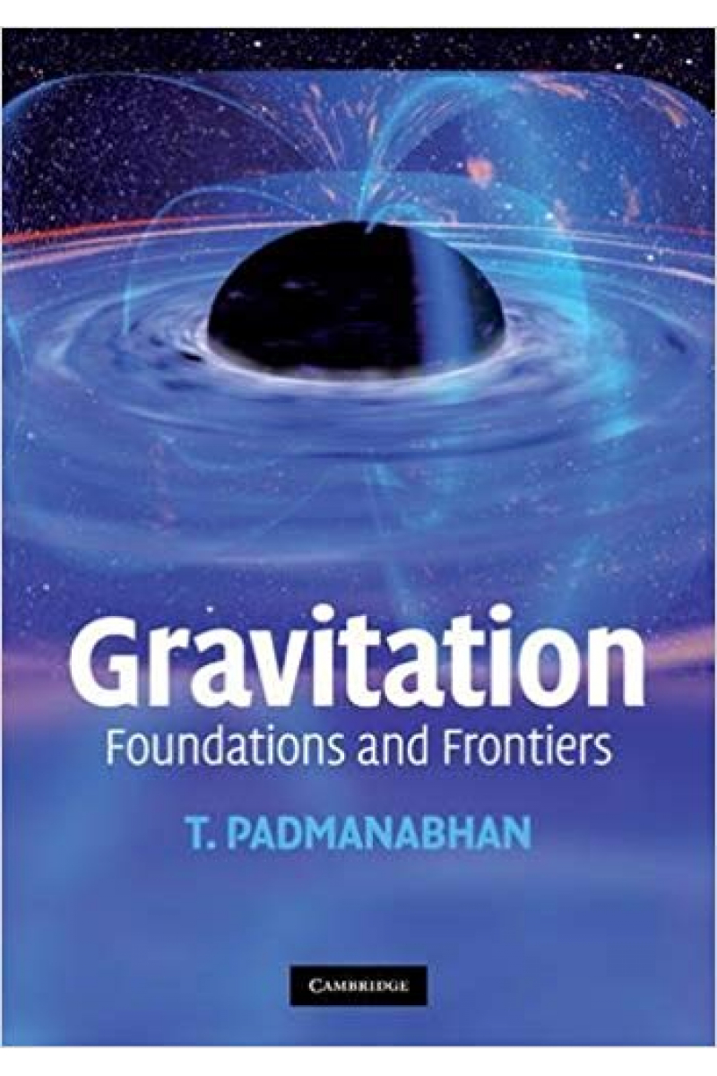 gravitation foundations and frontiers (padmanabhan)