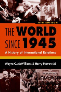 the world since 1945 a history of international relations 6th (wayne c. mcwilliams)