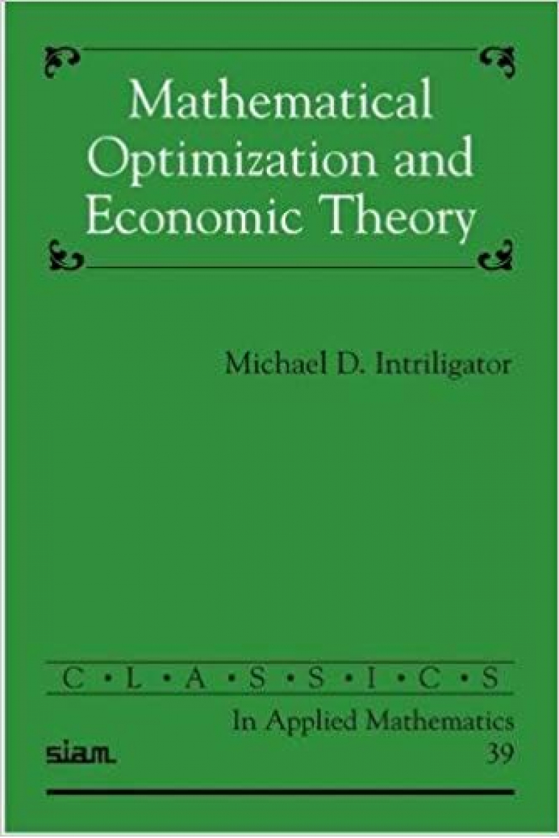 mathematical optimization and economic theory (michael d. intriligator)