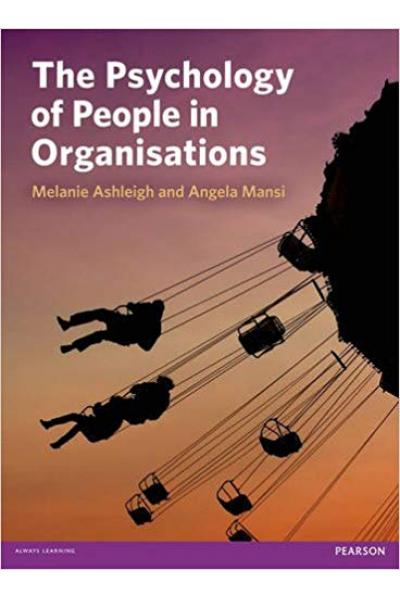 psychology of people in organisations (melanie ashleigh, angela mansi)