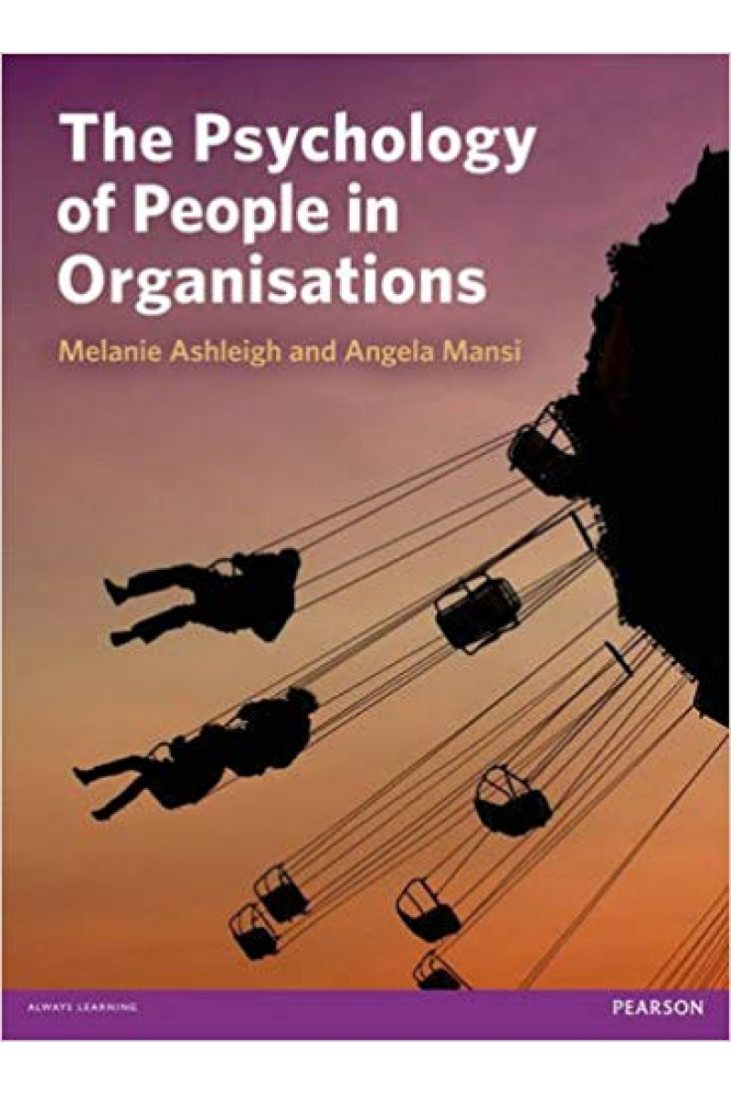 psychology of people in organisations (melanie ashleigh, angela mansi)