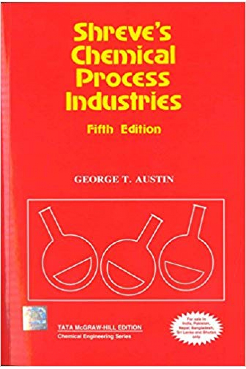 shreve's chemical process industries 5th (george t. austin)