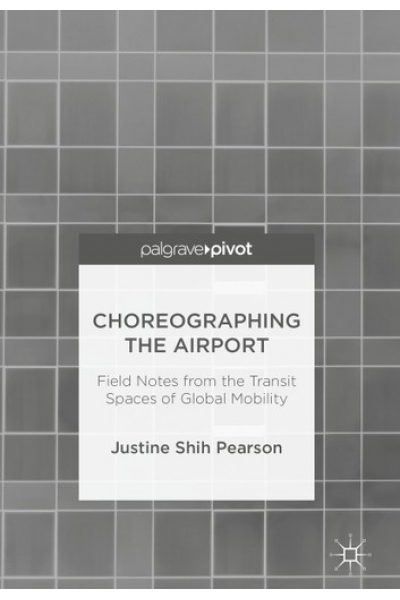 choreographing the airport (justine shih pearson)