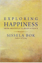 exploring happiness from aristotle to brain science (sissela bok)