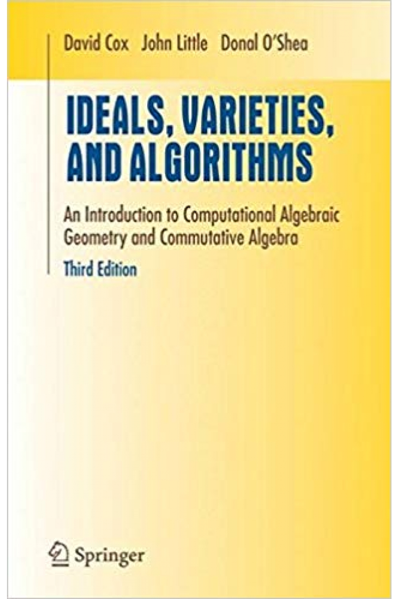 ideals varieties and algorithms 3rd (david cox, john little, donal ashea)