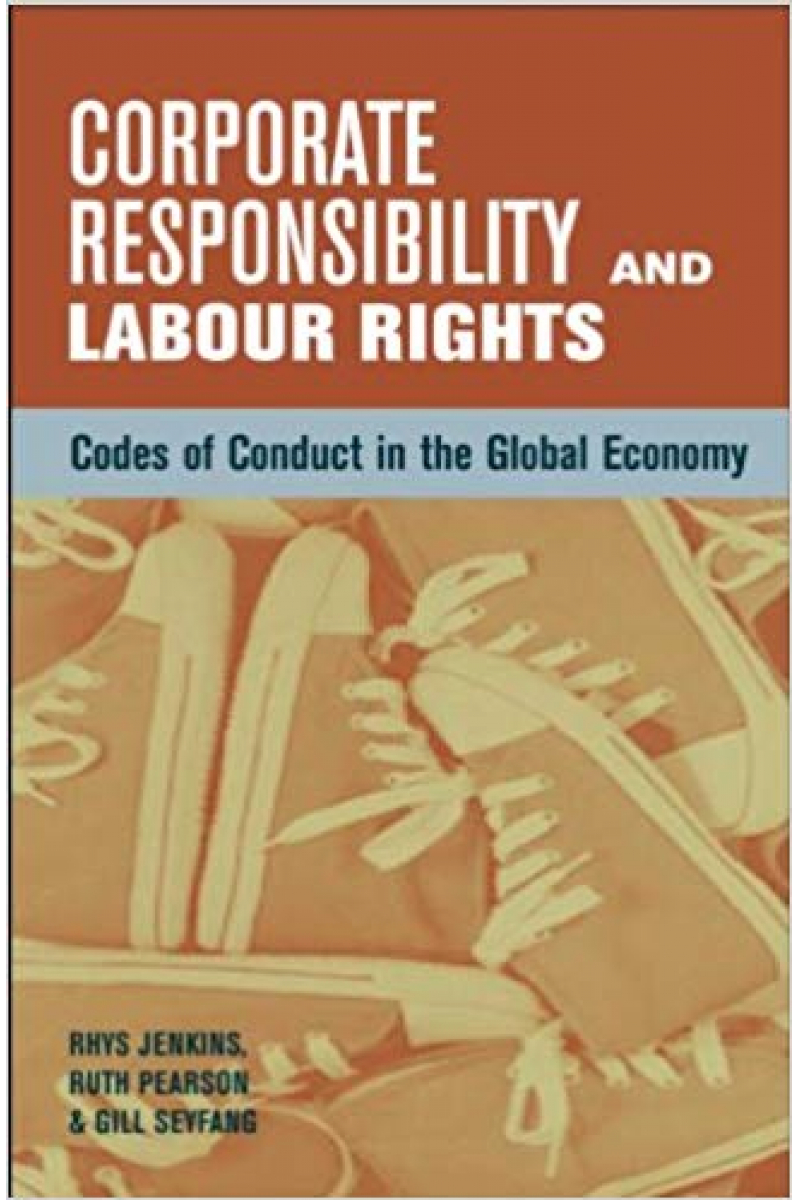 corporate responsibility and labour rights (jenkins, pearson, seyfang)