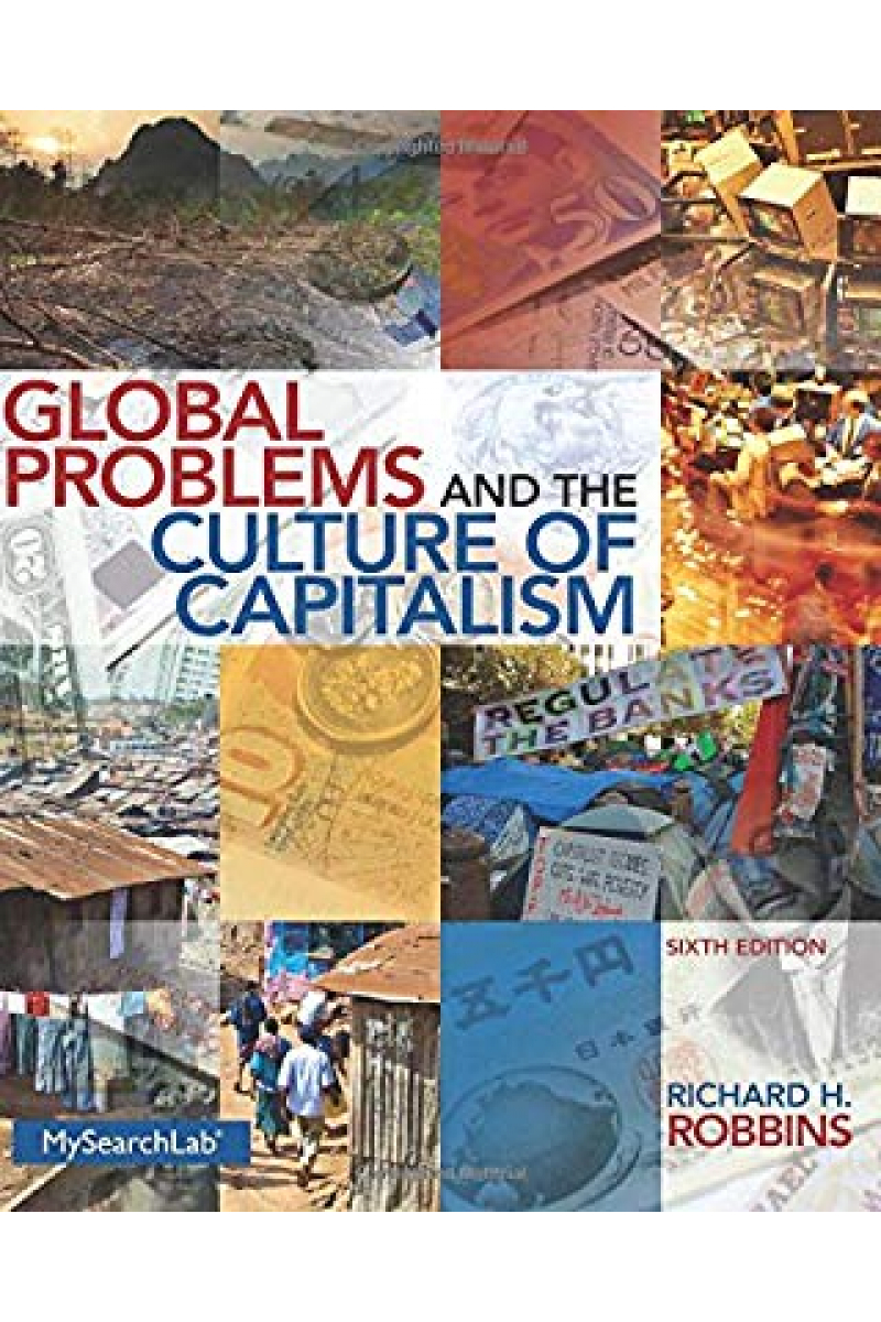 global problems and the culture of capitalism 6th (richard robbins)
