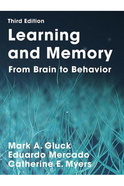 Learning and Memory 3rd (Gluck, Mercado, Myers) Learning and Memory 3rd (Gluck, Mercado, Myers)