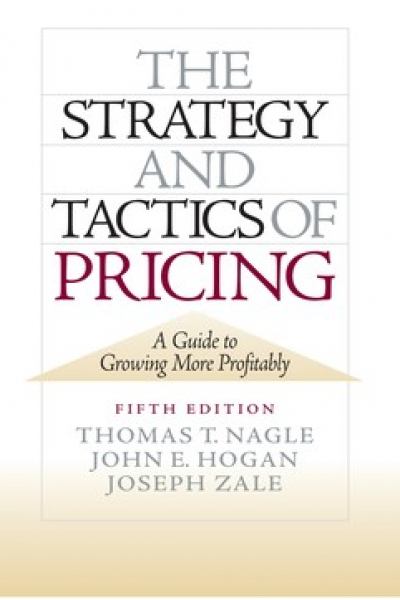 the strategy and tactics of pricing 5th (nagle, hogan, zale)