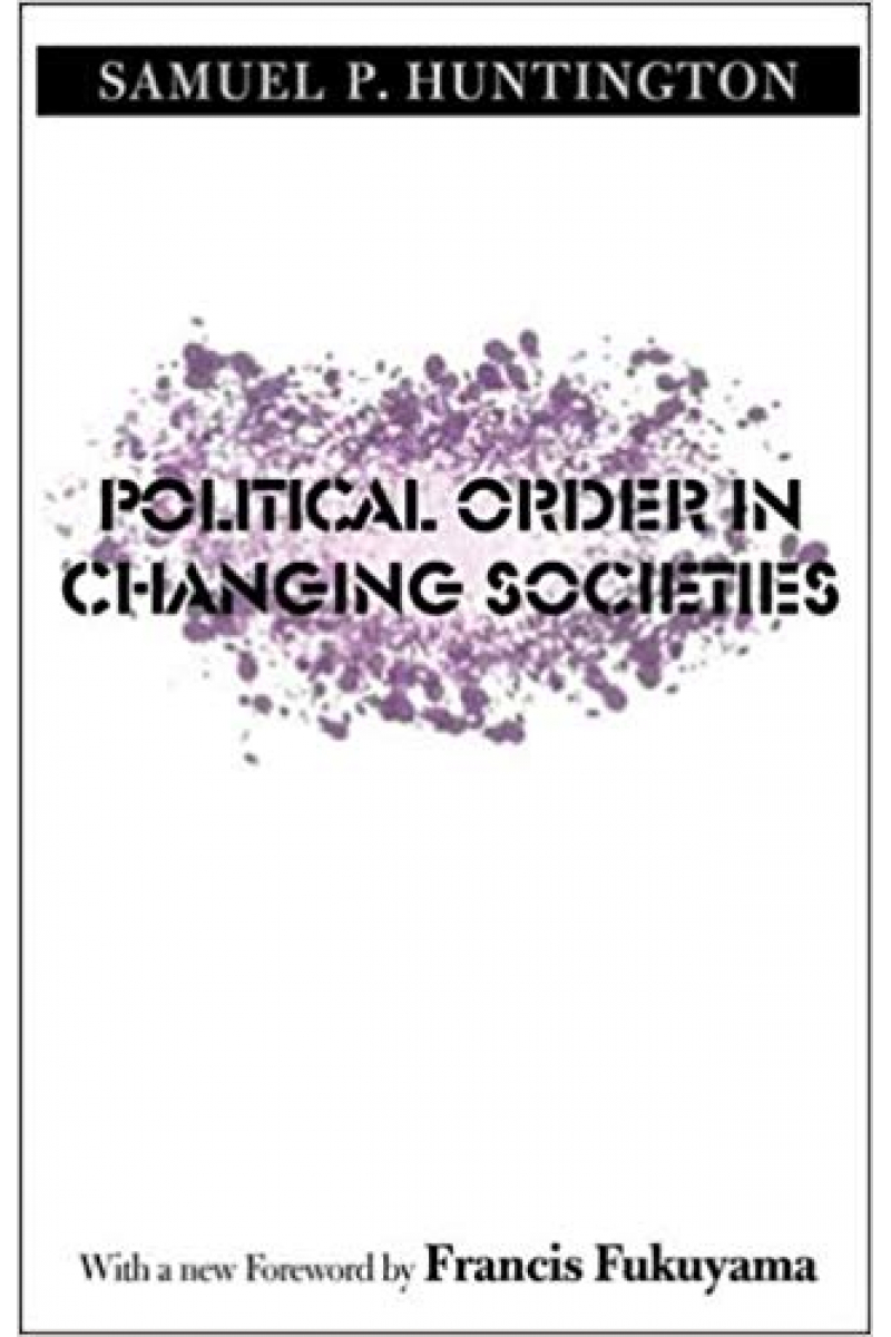 political order in changing societies (samuel huntington)
