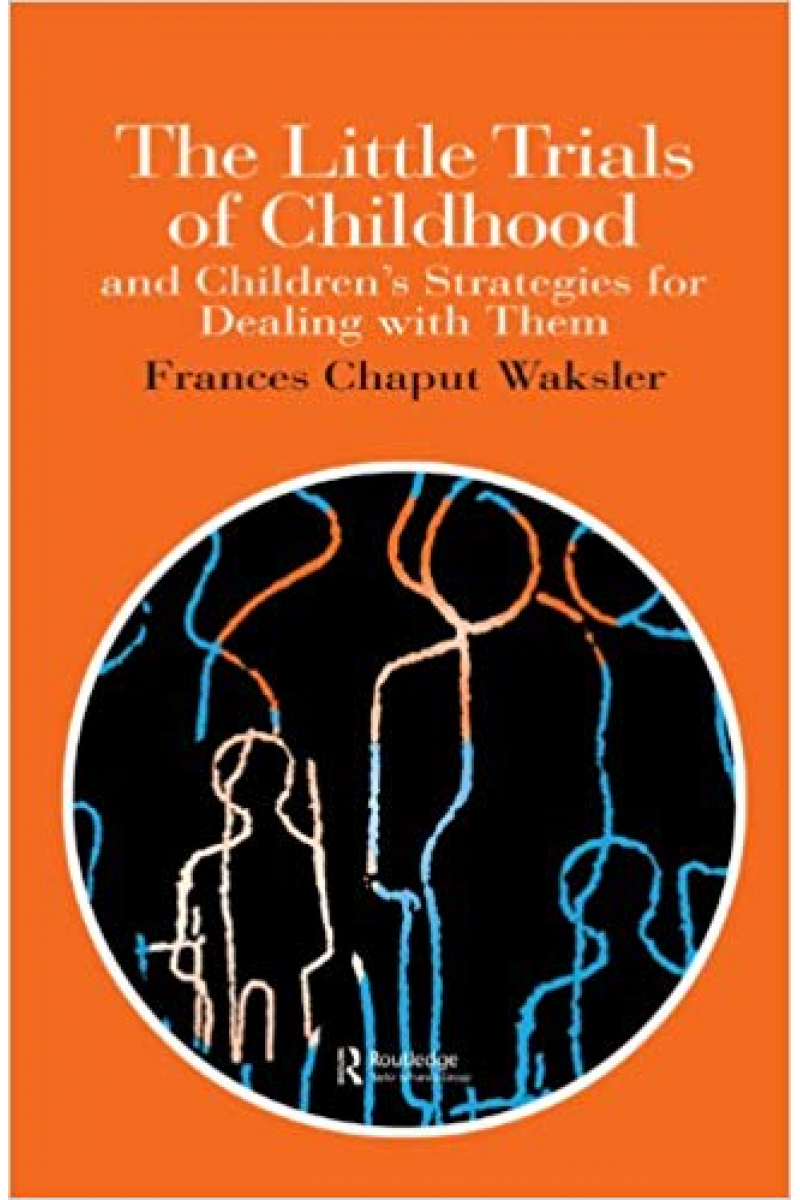 the little trials of childhood and childrens (frances chaput waksler)