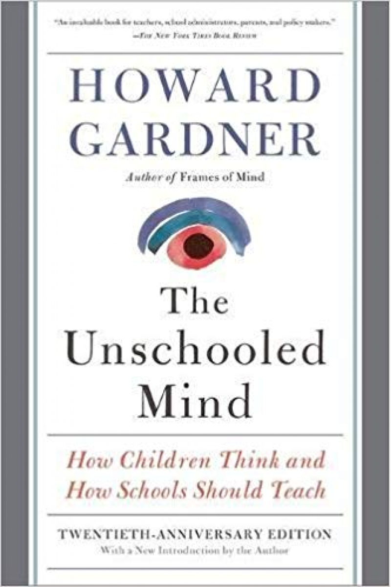 the unschooled mind (howard gardner)