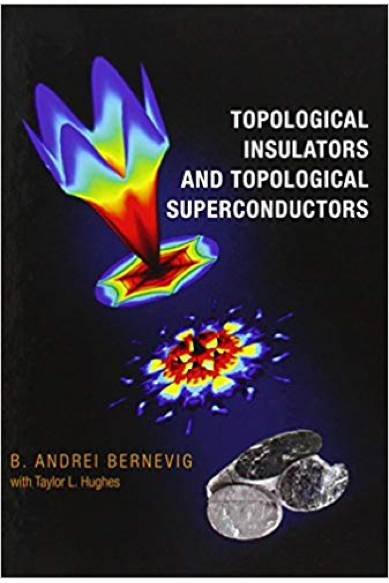 topological insulators and topological superconductors (andrei bernevig)