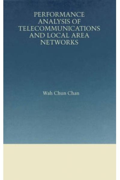 performance analysis of telecommunication sand local area networks (chun chan)