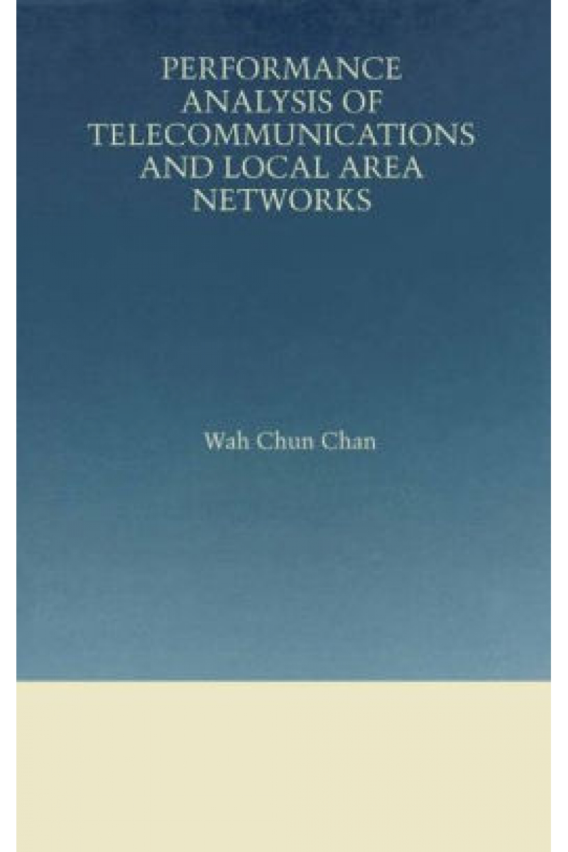 performance analysis of telecommunication sand local area networks (chun chan)