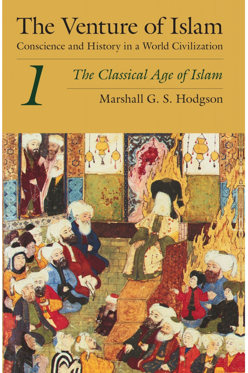 the venture of islam (hodgson) 1 one