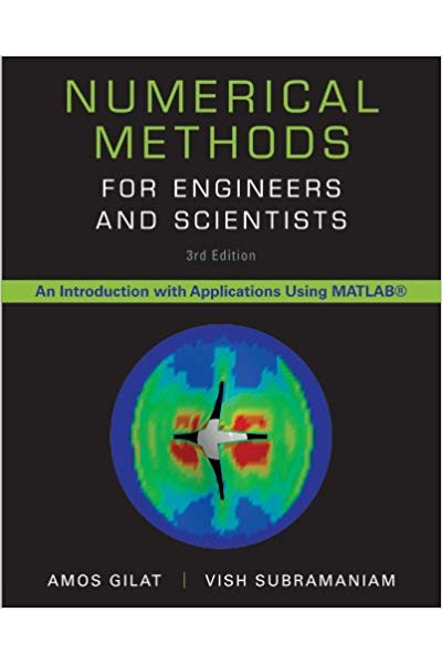 numerical methods for engineers and scientists 3rd (gilat, subramaniam)