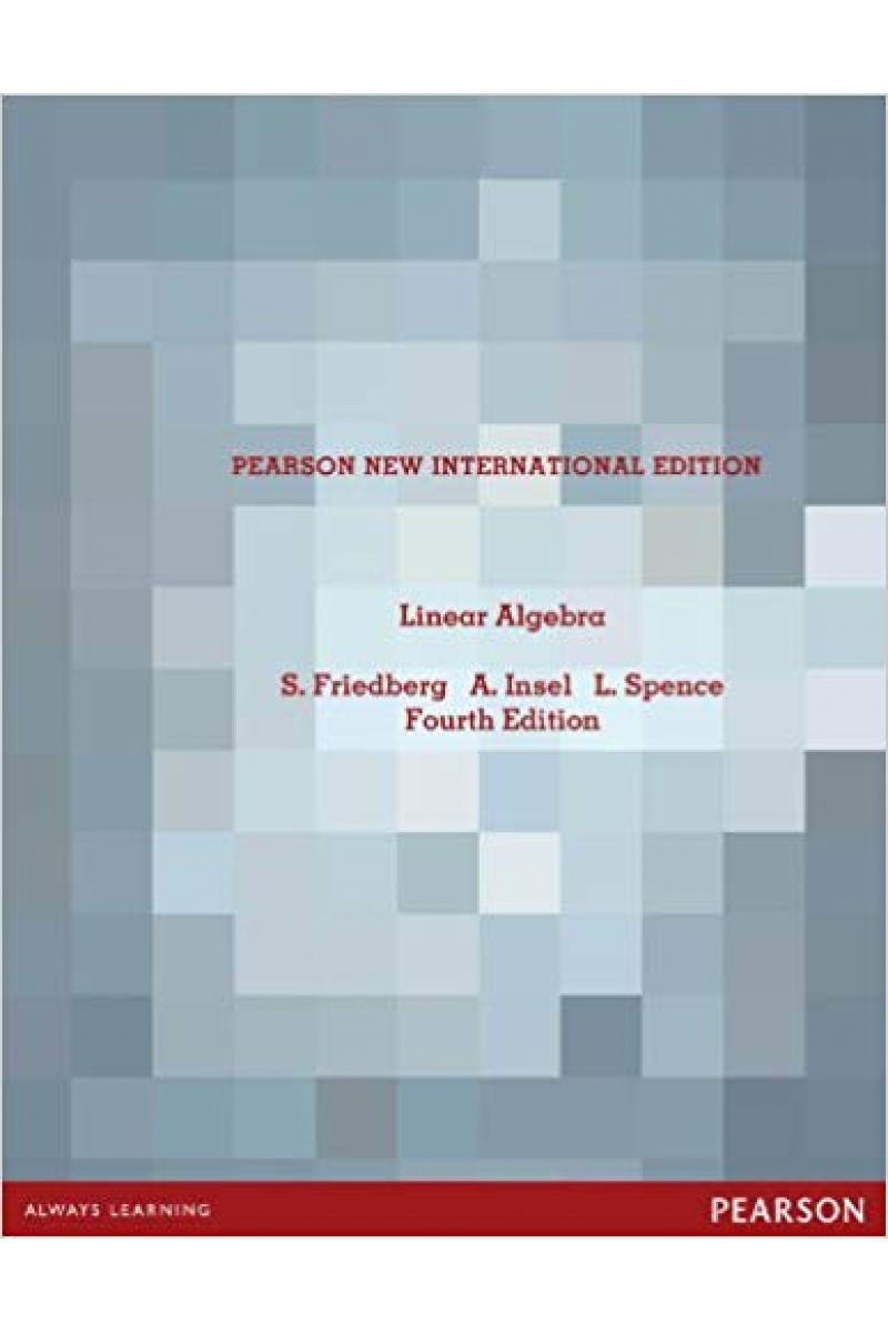 linear algebra 4th new international edition (friedberg, insel, spence)