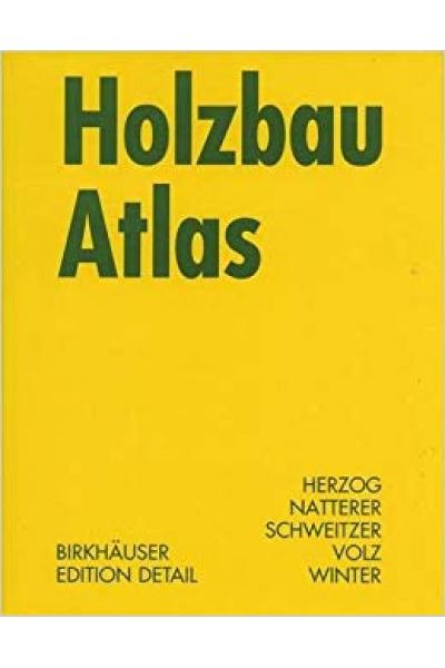 holzbau atlas (winter, volz)