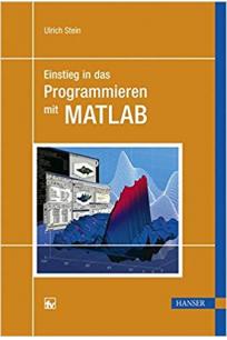 einstieg in das programmieren mit MATLAB (ulrich stein)